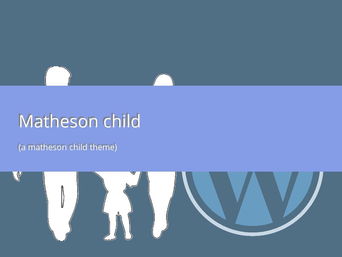 Matheson Child WordPress theme