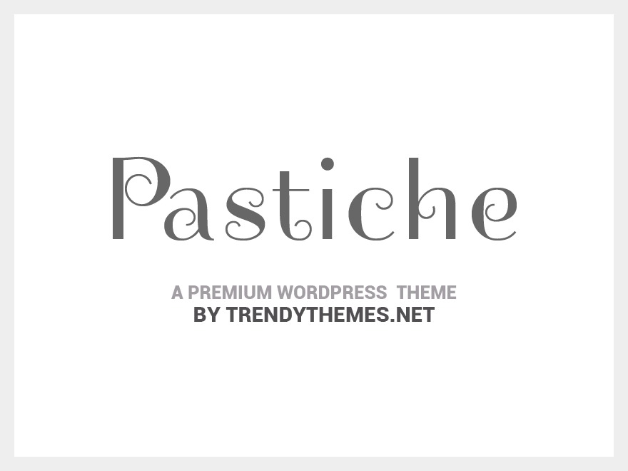 Pastiche WordPress blog template