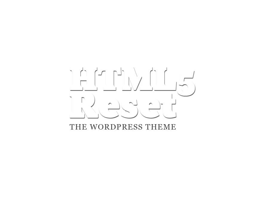 The HTML5 Reset Theme best WordPress template