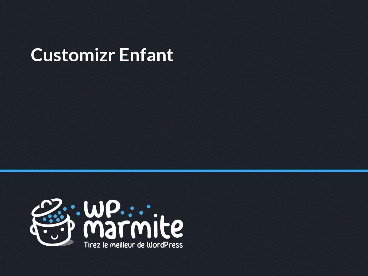WordPress theme Customizr Enfant par WP Marmite